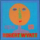 NEW INTERNATIONALIST - JUNE 1999 - Robert Wyatt - EP's