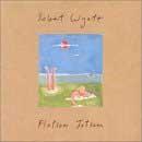 Robert Wyatt - Flotsam & Jetsam